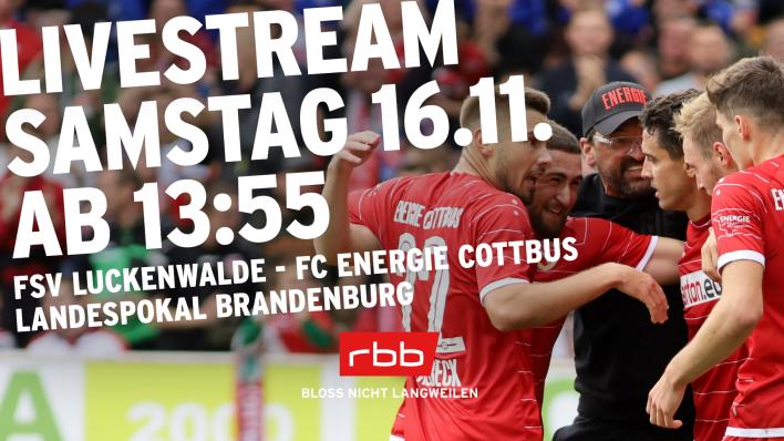 Jetzt im Livestream: Das Landespokal-Viertelfinale zwischen Luckenwalde und Cottbus